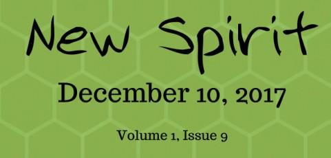 New Spirit – December 10, 2017 – Volume 1, Issue 9