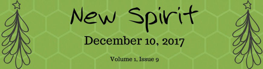 New Spirit – December 10, 2017 – Volume 1, Issue 9