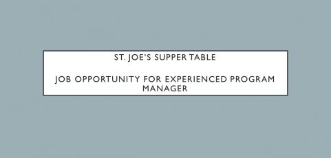 St. Joe's Supper Table –  Job Opportunity for Experienced Program Manager