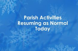 Parish Activities Resuming As Normal Today