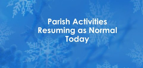 Parish Activities Resuming As Normal Today