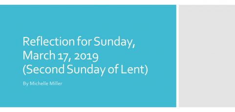 Reflection for Sunday, March 17, 2019 (Second Sunday of Lent) by Michelle Miller