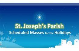 St. Joseph's Parish – Scheduled Masses for the Holidays