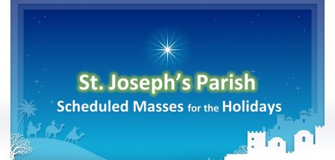 St. Joseph's Parish – Scheduled Masses for the Holidays
